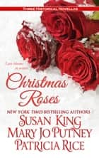 Christmas Roses ekitaplar by Susan King, Mary Jo Putney, Patricia Rice