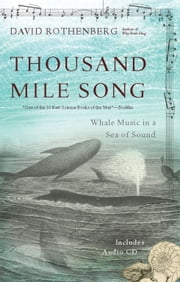 Thousand-Mile Song - Whale Music in a Sea of Sound ebook by David Rothenberg