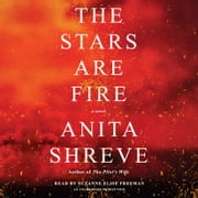 The Stars Are Fire - A novel sesli kitap by Anita Shreve