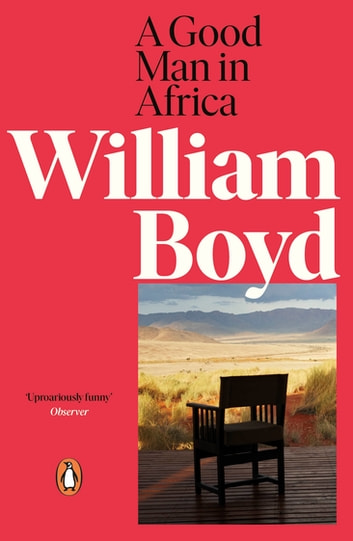A Good Man in Africa ebook by William Boyd