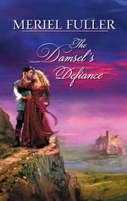 The Damsel's Defiance ebook by Meriel Fuller