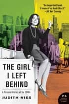 The Girl I Left Behind ebook by Judith Nies
