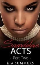 Scandalous Acts 2 - The Tianna Fox Story, #2 ebook by Kia Summers