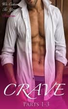 Crave (Parts 1-3) - Crave, #4 ebook by Mindy Wilde