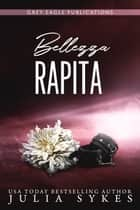 Bellezza Rapita eBook by Julia Sykes
