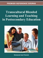Transcultural Blended Learning and Teaching in Postsecondary Education ebook by Emmanuel Jean Francois