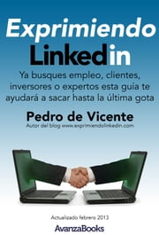 Exprimiendo Linkedin ebook by Pedro de Vicente