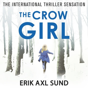 The Crow Girl audiobook by Erik Axl Sund