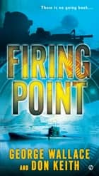Firing Point ebook by George Wallace, Don Keith