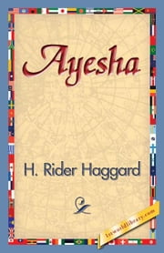 Ayesha ebook by Haggard, H. Rider