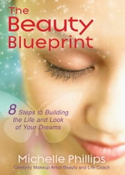 The Beauty Blueprint ebook by Michelle Phillips