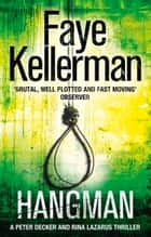 Hangman (Peter Decker and Rina Lazarus Series, Book 19) ebook by Faye Kellerman