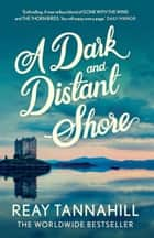 A Dark And Distant Shore ebook by Reay Tannahill
