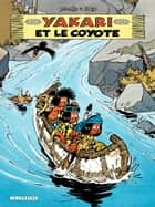Yakari - tome 12 - Yakari et le coyote eBook by Job, Derib, Derib