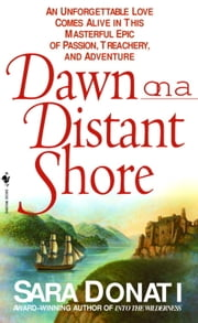 Dawn on a Distant Shore ebook by Sara Donati