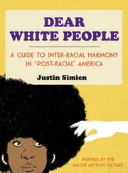 Dear White People ebook by Justin Simien,Ian O'Phelan