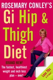 Gi Hip & Thigh Diet ebook by Rosemary Conley