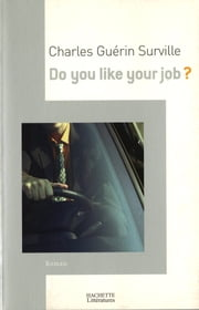 Do you like your job? ebook by Charles Guérin Surville