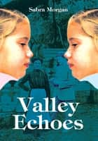 Valley Echoes ebook by sabra morgan
