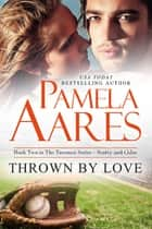 Thrown By Love ebook by Pamela Aares