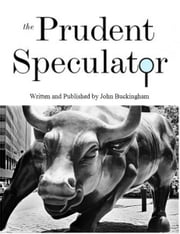 The Prudent Speculator: August 2012 ebook by John Buckingham