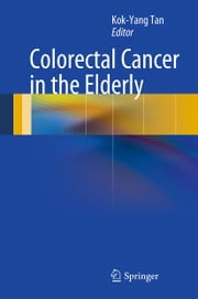 Colorectal Cancer in the Elderly ebook by Kok-Yang Tan