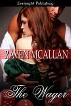 The Wager ebook by Raven McAllan