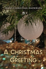 A Christmas Greeting ebook by Hans Andersen