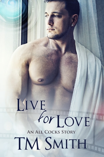 Live for Love ebook by TM Smith
