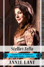 Mail Order Bride - Stella's Fella - Seasons Sons and Daughters, #4 ebook by Annie Lane