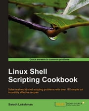 Linux Shell Scripting Cookbook ebook by Sarath Lakshman