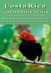 Costa Rica - The South Pacific ebook by Bruce Conord