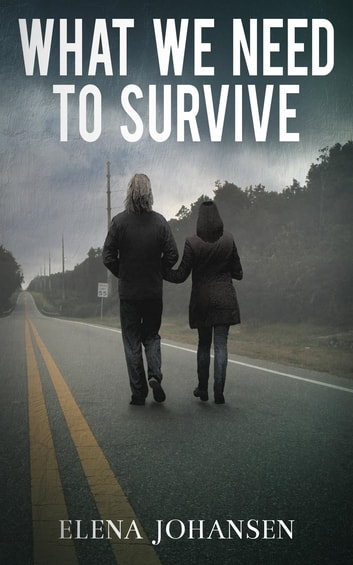 What We Need to Survive - What We Need, #1 ebook by Elena Johansen