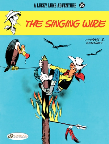 Lucky Luke - Volume 35 - The Singing Wire eBook by René Goscinny,Morris