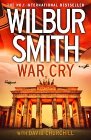 ebook War Cry de Wilbur Smith, David Churchill