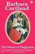 21 The House of Happiness ebook by Barbara Cartland