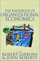 The Handbook of Organizational Economics ebook by Robert Gibbons, John Roberts