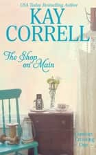 The Shop on Main ebook by Kay Correll