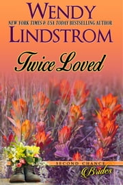 Romance: Twice Loved - A Small Town Sweet Historical Romance ebook by Wendy Lindstrom