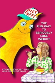Diet Tuffy: The Fun Way to Seriously Lose Weight ebook by Schwarz Phd, Kenneth