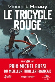 Le tricycle rouge - Prix Michel Bussi du meilleur thriller français ebook by Vincent Hauuy