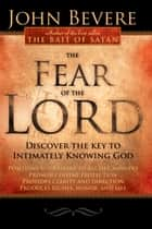 The Fear Of The Lord ebook by John Bevere