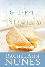 The Gift of Angels ebook by Rachel Ann Nunes
