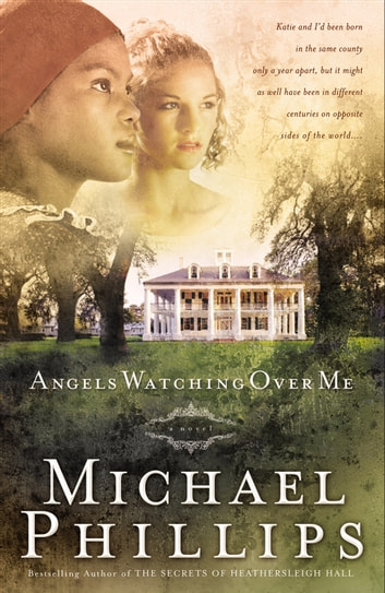 Angels Watching Over Me (Shenandoah Sisters Book #1) ebook by Michael Phillips