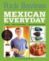 Mexican Everyday ebook by Rick Bayless,Christopher Hirsheimer