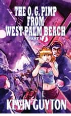 The O.G. Pimp from West Palm Beach, Part 1 ebook by Kevin Guyton