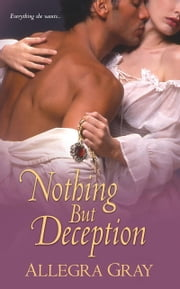 Nothing But Deception ebook by Allegra Gray