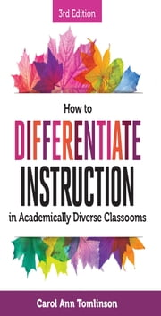 How to Differentiate Instruction in Academically Diverse Classrooms, Third Edition ebook by Carol Ann Tomlinson