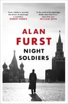 Night Soldiers - A classic spy novel of intrigue and suspense set in the Second World War ebook by Alan Furst