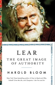 Lear - The Great Image of Authority ebook by Harold Bloom